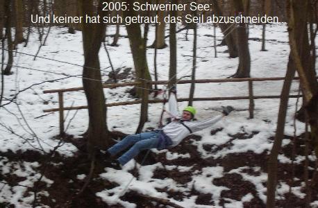 2005: Schweriner See:   Und keiner hat sich getraut, das Seil abzuschneiden...