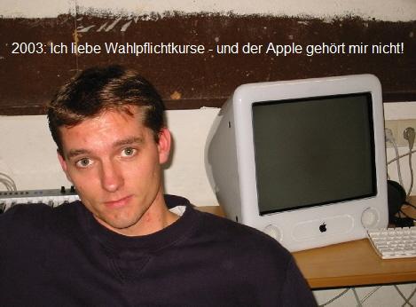 2003: Ich liebe Wahlpflichtkurse - und der Apple gehört mir nicht!
